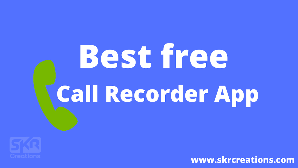 Best free call recorder app for WhatsApp, Facebook, IMO Telegram and Hangouts.