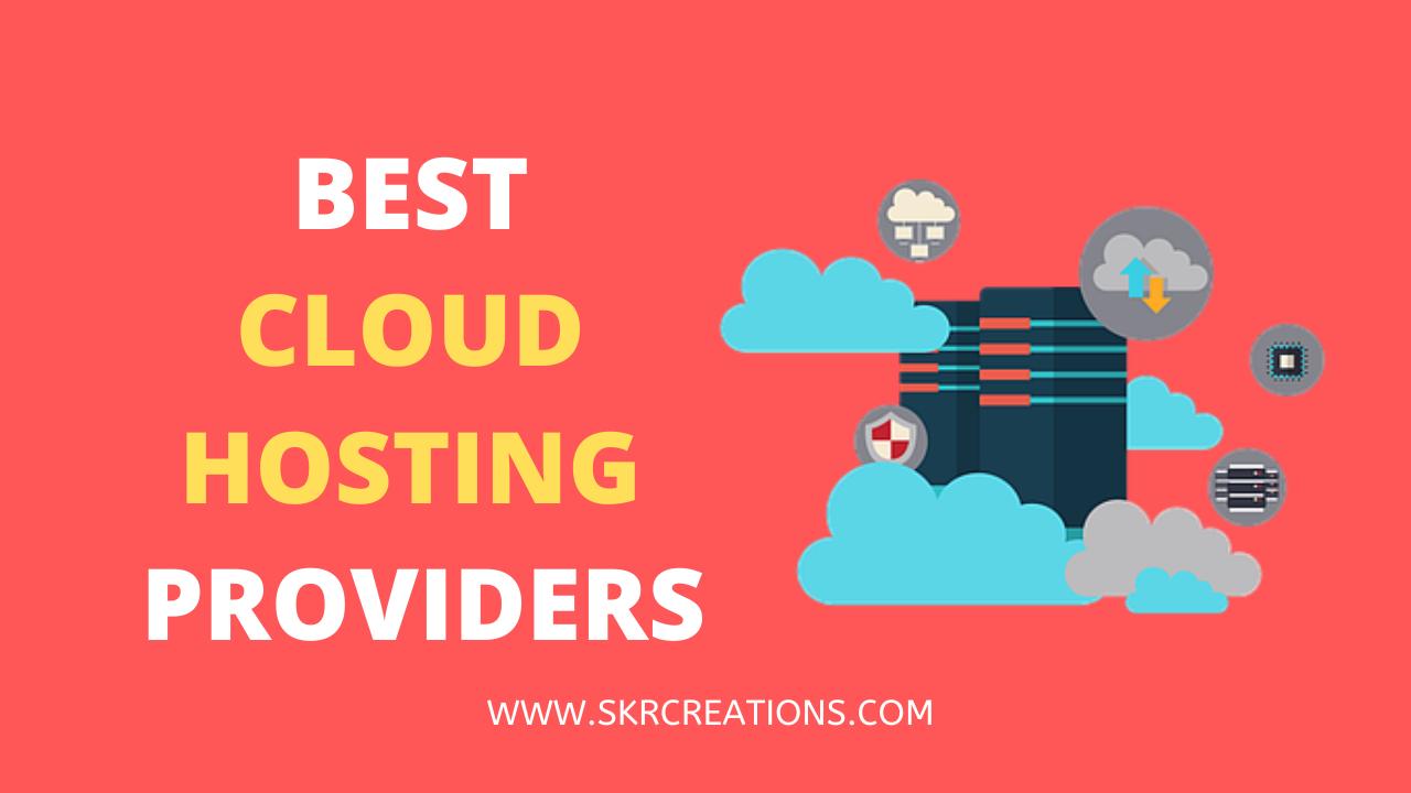 Top 4 Best Cloud Hosting Providers in 2020