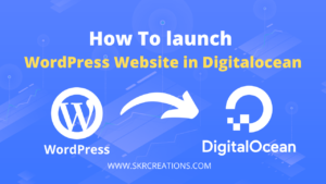 Read more about the article How To launch WordPress Website on DigitalOcean