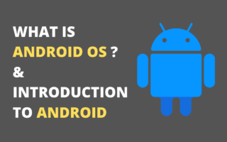 What is Android OS? Introduction to Android