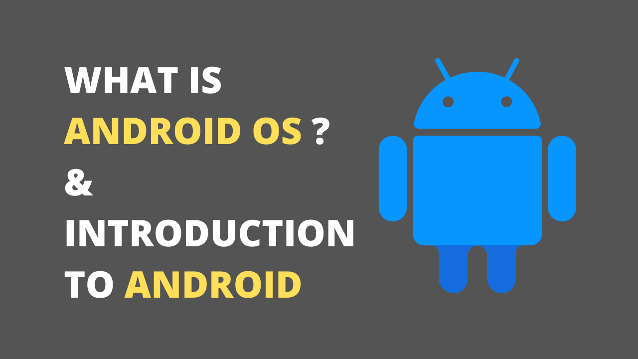 What is Android OS? Introduction to Android | SKR Creations