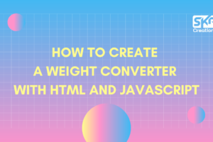 How to create a weight converter with HTML and JavaScript